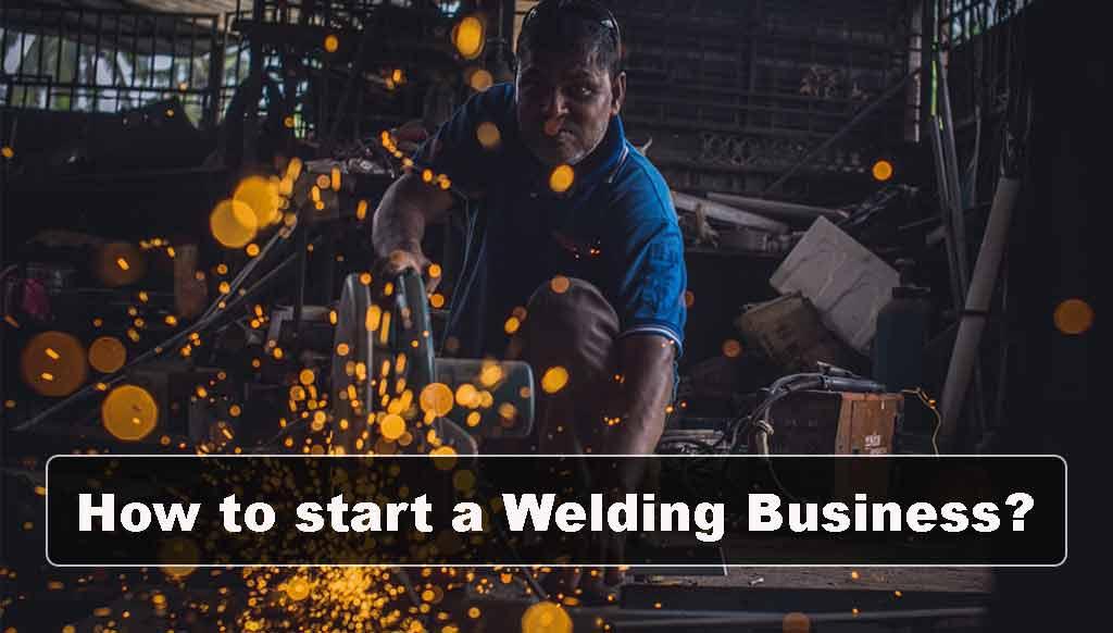 how to start a welding business